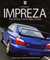 Subaru Impreza: The Road Car & WRC Story - Brian Long, Toshihiro Arai