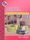 Learning about Print in Preschool: Working with Letters, Words, and Beginning Links with Phonemic Awareness (Preschool Literacy Collection) - Dorothy S. Strickland, Judith Schickedanz