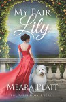 My Fair Lily (The Farthingale Series) (Volume 1) - Meara Platt