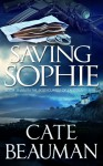 Saving Sophie - Cate Beauman