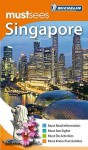 Michelin Must Sees Singapore - Michelin Travel Publications, Jonathan P. Gilbert