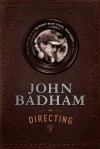 John Badham On Directing: Notes from the Set of Saturday Night Fever, War Games, and More - John Badham