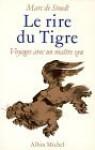 Le Rire Du Tigre: Voyages Avec Un Maitre Zen (French Edition) - Marc de Smedt