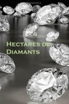 Hectares de Diamants: Acres of Diamonds (French Edition) - Russell H Conwell, Peter Williams