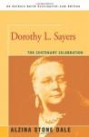 Dorothy L. Sayers: The Centenary Celebration - Alzina Dale