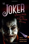 The Joker: A Serious Study of the Clown Prince of Crime - Robert Moses Peaslee, Robert G. Weiner