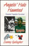 Angels' Halo Haunted: Baseball Tragedies Revisited - Danny Gallagher