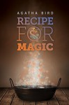 Recipe for Magic - Agatha Bird