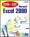 How to Use Microsoft Excel 2000 - Dan Gookin, Sandra Hardin Gookin, Deborah Craig