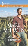 More Than a Rancher (Harlequin Super Romance (Larger Print)) - Claire McEwen