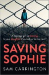 Saving Sophie: A Gripping Psychological Thriller with a Brilliant Twist - SAM CARRINGTON