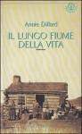 Il lungo fiume della vita - Annie Dillard, Elena Bona