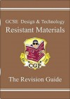 Resistant Materials: Design And Technology: GCSE: The Revision Guide - Richard Parsons