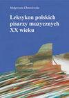 Leksykon Polskich Pisarzy Muzycznych XX Wieku - Małgorzata Chmielewska