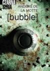[bubble] - Anders de la Motte