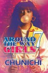 Around the Way Girls 7 - Chunichi, Karen P. Williams, B.L.U.N.T.