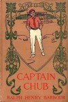 Captain Chub - Ralph Henry Barbour, C.M. Relyea
