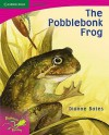Pobblebonk Reading 2.7 the Pobblebonk Frog - Dianne Bates