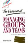 The Essence of Managing Groups and Teams - Hank Williams