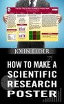 How To Make A Scientific Research Poster - John Elder