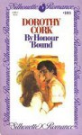 By Honour Bound (Silhouette Romance, #103) - Dorothy Cork