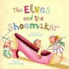 The Elves and the Shoemaker. Retold by Lucy M. George - Lucy M. George