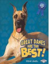 Great Danes Are the Best! - Elaine Landau