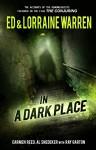 In a Dark Place (Ed & Lorraine Warren) - Ed Warren, Lorraine Warren, Ray Garton, Carmen Reed, Al Snedeker