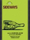 Sideways: The Shooting Script - Alexander Payne, Jim Taylor
