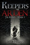 Keepers of Arden: The Brothers Volume 2 - L.K. Evans, Lynda Dietz, Michael Evans