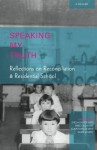 Speaking My Truth: Reflections on Reconciliation & Residential School - Shelagh Rogers, Mike DeGagné, Jonathan Dewar, Glen Lowry