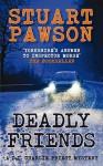 Deadly Friends - Stuart Pawson