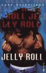 Jelly Roll - Luke Sutherland