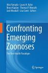 Confronting Emerging Zoonoses: The One Health Paradigm - Akio Yamada, Laura H. Kahn, Bruce Kaplan, Thomas P. Monath, Jack Woodall, Lisa Conti