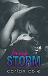 Loving Storm (Ashes & Embers Book 5) - Carian Cole