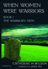 The Warrior's Path - Catherine M. Wilson, Janis Ian