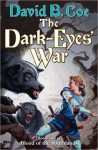 The Dark-Eyes' War: Book Three of Blood of the Southlands - David B. Coe