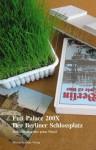 Fun Palace 200X - der Berliner Schlossplatz : Abriss, Neubau oder grüne Wiese? - Philipp Misselwitz, Hans-Ulrich Obrist, Philipp Oswalt