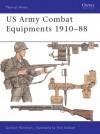 U.S. Army Combat Equipments 1910-1988 - Gordon L. Rottman, Ronald B. Volstad