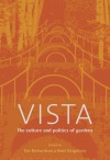 Vista: The Culture and Politics of Gardens - Noel Kingsbury, Tim Richardson