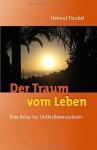 Der Traum vom Leben: Eine Reise ins Un(ter)bewusstsein by Helmut Treubel (2016-01-11) - Helmut Treubel