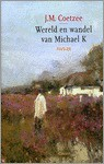 Wereld & wandel van Michael K - J.M. Coetzee