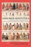 Assumed Identities: The Meanings of Race in the Atlantic World - John D. Garrigus, Christopher Morris, Franklin W. Knight, Rebecca Goetz, Trevor Burnard, Sidney Chalhoub, Rebecca J. Scott, Jean M. Hébrard