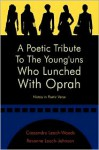 A Poetic Tribute to the Young'uns Who Lunched with Oprah: History in Poetic Verse - Revonne Leach-Woods
