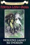 Forteca Lodu i Ognia. Opowieść Barda 2 - Mercedes Lackey
