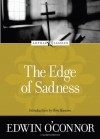 The Edge of Sadness - Edwin O'Connor, Ron Hansen, Amy Welborn