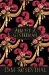Almost A Gentleman - Pam Rosenthal