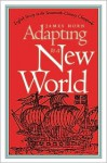 Adapting to a New World: English Society in the Seventeenth-Century Chesapeake (Published for the Omohundro Institute of Early American Hist) - James Horn