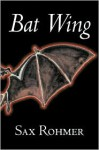 Bat Wing - Sax Rohmer
