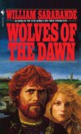 Wolves of the Dawn - William Sarabande